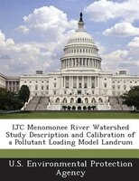 Ijc Menomonee River Watershed Study Description And Calibration Of A Pollutant Loading Model Landrum