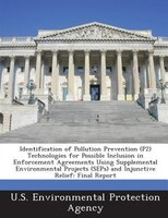 Identification Of Pollution Prevention (p2) Technologies For Possible Inclusion In Enforcement Agreements Using Supplemental Envir