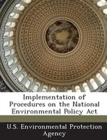 Implementation Of Procedures On The National Environmental Policy Act