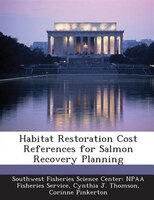 Habitat Restoration Cost References For Salmon Recovery Planning