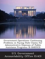 Government Operations: Continuing Problems In Paying State Claims For Administrative Expenses Of Public Assistance Program