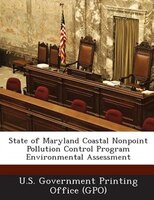 State Of Maryland Coastal Nonpoint Pollution Control Program Environmental Assessment