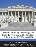 Rental Housing: Serving The Elderly Through The Section 8 Program: Rced-93-12fs