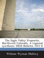 The Eagle Valley Evaporite, Northwest Colorado, A Regional Synthesis: Usgs Bulletin 1311-e