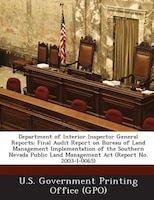 Department Of Interior Inspector General Reports: Final Audit Report On Bureau Of Land Management Implementation Of The Southern N