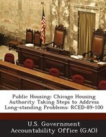 Public Housing: Chicago Housing Authority Taking Steps To Address Long-standing Problems: Rced-89-100
