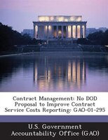 Contract Management: No Dod Proposal To Improve Contract Service Costs Reporting: Gao-01-295