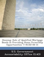 Housing: Role Of Qualified Mortgage Bonds In Providing Home Ownership Opportunities: T-rced-88-31