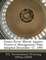 Guana River Marsh Aquatic Preserve Management Plan Adopted December 17, 1991