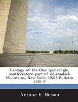 Geology Of The Ohio Quadrangle, Southwestern Part Of Adirondack Mountains, New York: Usgs Bulletin 1251-f