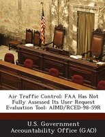 Air Traffic Control: Faa Has Not Fully Assessed Its User Request Evaluation Tool: Aimd/rced-98-59r