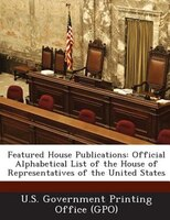 Featured House Publications: Official Alphabetical List Of The House Of Representatives Of The United States