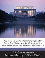 Va Health Care: Assuring Quality Care For Veterans In Community And State Nursing Homes: Hrd-88-18