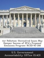 Air Pollution: Unresolved Issues May Hamper Success Of Epa's Proposed Emissions Program: Rced-92-288