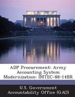 Adp Procurement: Army Accounting System Modernization: Imtec-88-14br
