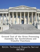 Ground Test Of The Urine Processing Assembly For Accelerations And Transfer Functions