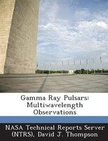 Gamma Ray Pulsars: Multiwavelength Observations