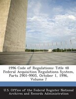 1996 Code Of Regulations: Title 48 Federal Acquisition Regulations System, Parts 2901-9905, October 1, 1996, Volume 7