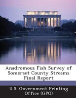 Anadromous Fish Survey Of Somerset County Streams Final Report