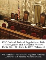 1997 Code Of Federal Regulations: Title 33 Navigation And Navigable Waters, Parts 203-499  July 1, 1997, Volume 3