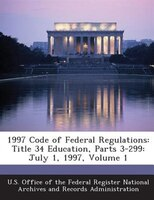 1997 Code Of Federal Regulations: Title 34 Education, Parts 3-299:  July 1, 1997, Volume 1