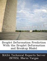 Droplet Deformation Prediction With The Droplet Deformation And Breakup Model (9781289156541 978128915654) photo