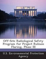 Off-site Radiological Safety Program For Project Rulison Flaring, Phase Iii