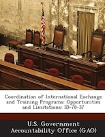 Coordination Of International Exchange And Training Programs: Opportunities And Limitations: Id-78-37