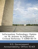 Information Technology: Update On Va Actions To Implement Critical Reforms: T-aimd-00-74