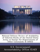 National Defense: Review Of Availability Of Selected Stocks Of The United States Army In Europe For Requirements Of O