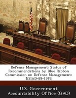 Defense Management: Status Of Recommendations By Blue Ribbon Commission On Defense Management: Nsiad-89-19fs