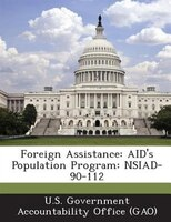 Foreign Assistance: Aid's Population Program: Nsiad-90-112