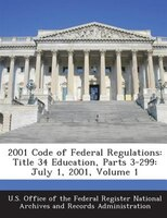 2001 Code Of Federal Regulations: Title 34 Education, Parts 3-299: July 1, 2001, Volume 1