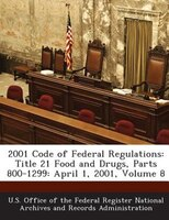 2001 Code Of Federal Regulations: Title 21 Food And Drugs, Parts 800-1299: April 1, 2001, Volume 8