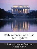1986 Aurora Land Use Plan Update