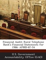 Financial Audit: Rural Telephone Bank's Financial Statements For 1986: Afmd-87-54