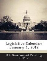 Legislative Calendar: January 1, 2012