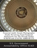 Financial Audit: Senate Photographic Studio Revolving Fund Financial Statements For The Periods Ended 9/30/93 And 3/