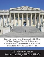 Cost Accounting Standard 404: How Dod's Budget Profit Policy And Contractors' Investments Relate To Standard