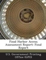 Final Harbor Access Assessment Report: Final Report