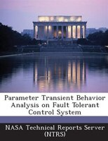 Parameter Transient Behavior Analysis On Fault Tolerant Control System
