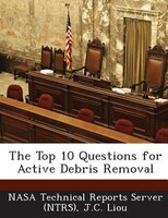 The Top 10 Questions For Active Debris Removal