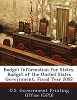Budget Information For States, Budget Of The United States Government, Fiscal Year 2002