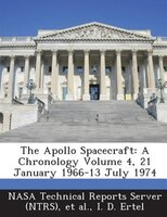 The Apollo Spacecraft: A Chronology Volume 4, 21 January 1966-13 July 1974