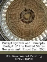 Budget System And Concepts, Budget Of The United States Government, Fiscal Year 2001