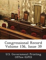 Congressional Record Volume 156, Issue 39