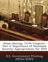House Hearing, 111th Congress, Part 2: Department Of Homeland Security Appropriations For 2010