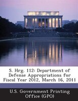 S. Hrg. 112: Department Of Defense Appropriations For Fiscal Year 2012, March 16, 2011