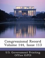 Congressional Record Volume 144, Issue 113