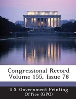 Congressional Record Volume 155, Issue 78